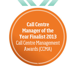 Call Centre Manager of the Year Finalist 2013 Call Centre Management Awards (CCMA)