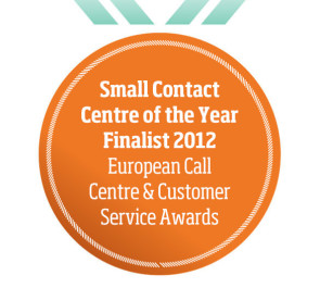 Small Contact Centre of the Year Finalist 2012 European Call Centre & Customer Service Awards