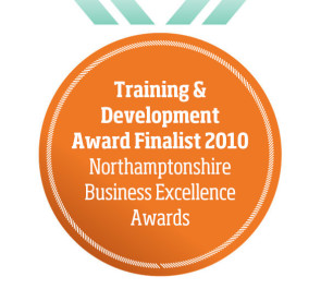 Training & Development Award Finalist 2010 Northamptonshire Business Excellence Awards