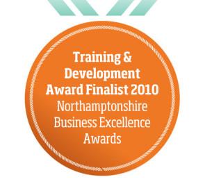 Training & Development Award Finalist 2010 Northamptonshire Business Excellence Awards